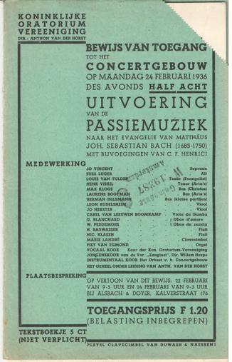 - Bewijs van toegang tot het concertgebouw op maandag 24 februari 1936 des avonds half acht. Uitvoering van de passiemuziek naar het evangelie van Matthäus. Joh. Sebastian Bach met bijvoegingen van C.F. Henrici.