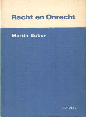 BUBER, MARTIN - Recht en onrecht.