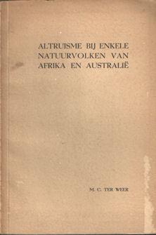 WEER, M.C. TER - Altruïsme bij enkele natuurvolken van Afrika en Australië.