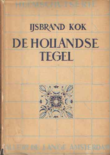 KOK, IJSBRAND - De Hollandse Tegel.