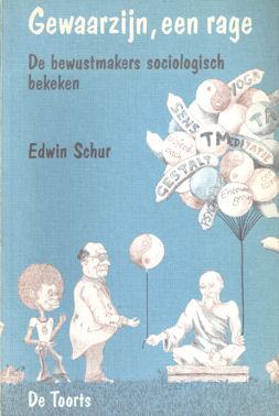 SCHURER, EDWIN - Gewaarzijn, een rage. De bewustmakers sociologisch bekeken.