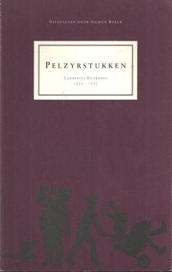 DOORNBOS, LAMBERTUS - Pelzyrstukken. Lambertus Doornbos. 1824 - 1896.