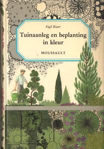 KIAER, EIGIL - Tuinaanleg en beplanting in kleur.