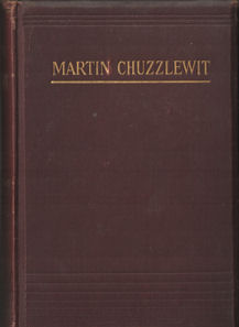 DICKENS, CHARLES - The life and adventures of Martin Chuzzlewitt.