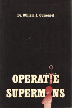 OUWENEEL, WILLEM J. - Operatie supermens. Een bijbels-biologische blik op de toekomst.