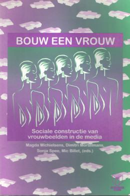 MICHIELSENS, MAGDA E.A. (REDACTIE) - Bouw een vrouw. Sociale constructie van vrouwbeelden in de media.