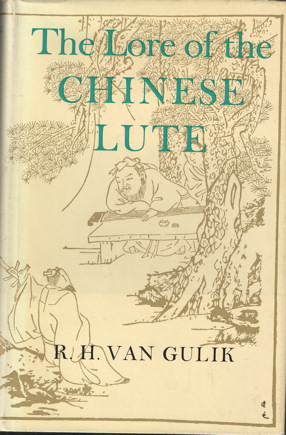 The Lore of the Chinese Lute: An Essay in the Ideology of the Ch'in