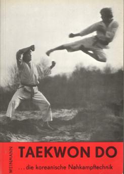 KLOSS, WILLI - Taekwon do ... die koreanische Nahkamptechnik.