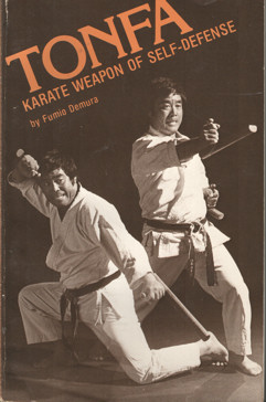 DEMURA, FUMIO - Tonfa. Karate Weapon of Self-Defense.