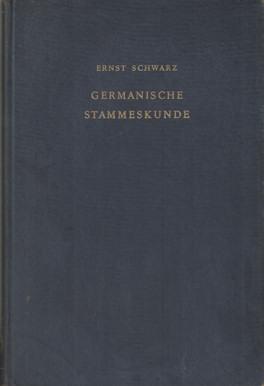 SCHWARZ, ERNST - Germanische Stammeskunde.