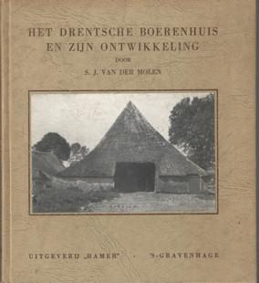 MOLEN, S.J. VAN DER - Het Drentsche boerenhuis en zijn ontwikkeling.