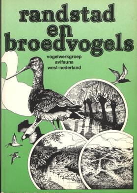 DIJK, JELLE VAN (EINDREDACTIE) - Randstad en broedvogels.