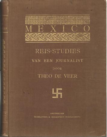 VEER, THEO DE - Mexico. Reis-studies van een journalist.