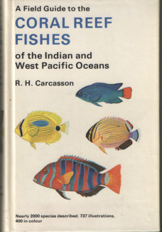 CARCASSON, R.H. - Coral Reef Fishes of the Indian and West Pacific Oceans.