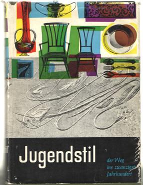 SELING, HELMUT - Jugendstil. Der Weg ins 20. Jahrhundert. Eingeleitet von Kurt Baudt.