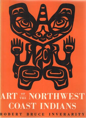 BRUCE, ROBERT - Art of the Northwest Coast Indians.