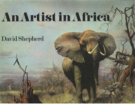 SHEPHERD, DAVID - An Artist in Africa. Foreword  by the duke of Edingburg. Introduction by Nigel Sitwell.