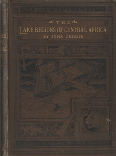 GEDDIE, JOHN - The lake Regions of Central Africa. A Record of Modern Discovery.