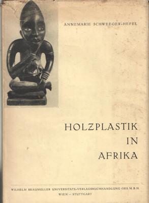 SCHWEEGER-HEFEL, ANNEMARIE - Holzplastik in Afrika. Gestaltungsprinzipen.