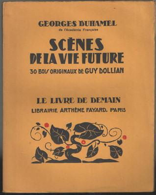 DUHAMEL, GEORGES - Scènes de la vie future, 30 bois originaux de Guy Dollian.