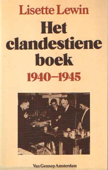 LEWIN, LISETTE - Het clandestiene boek 1940-1945.