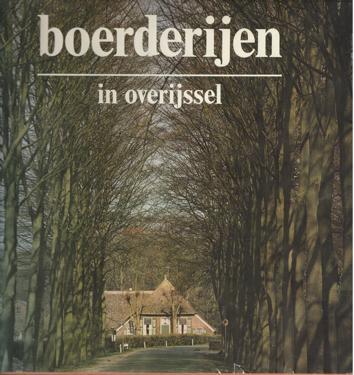 SCHELHAAS, H. E.A. (RED.) - Boerderijen in Overijssel. Uitgave in de serie Jaarboeken Overijssel.