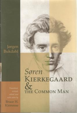 BUKDAHL, JORGEN - Soren Kierkegaard & The Common Man.