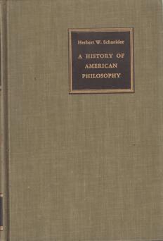 SCHNEIDER, HERBERT W. - A History of American Philosophy.