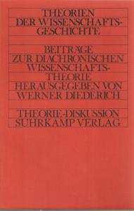 DIEDERICH, WERNER - Beiträge zur diachronischen Wissenschaftstheorie. Eingeleitet und herausgegeben von Werner Diederich.