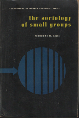 MILLS, THEODORE M. - The sociology of small groups.