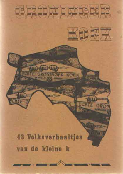 - Groninger Koek. 43 Volksverhaaltjes van de kleine k.