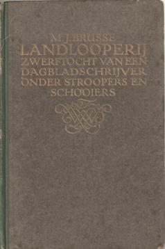BRUSSE, M.J. - Landlooperij. Zwerftocht van een dagbladschrijver onder stroopers en schooiers.