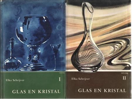 SCHRIJVER, ELKA - Glas en kristal . Deel I van prehistorie tot midden 19de eeuw. Deel II Van midden negentiende eeuw tot heden.