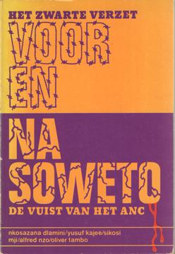 DLAMINI, NKOSAZANA E.A. - Het zwarte verzet voor en na Soweto. De vuist van het ANC.