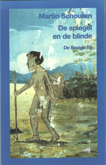 SCHOUTEN, MARTIN - De spiegel en de blinde. Novelle.