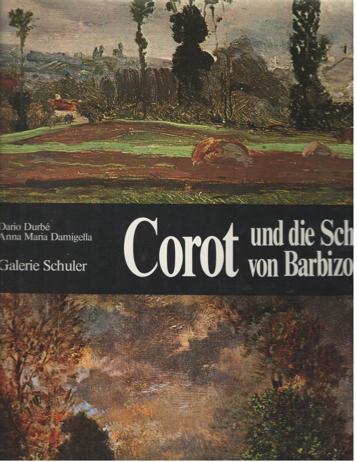 DURBÉ, DARIO & ANNA MARIA DAMIGELLA - Corot und die Schule von Barbizon.