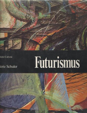 CALVESI, MAURITZO - Futurismus.