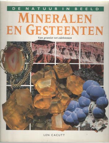 CACUTT, LEN - Mineralen en gesteenten. Van graniet tot edelstenen.