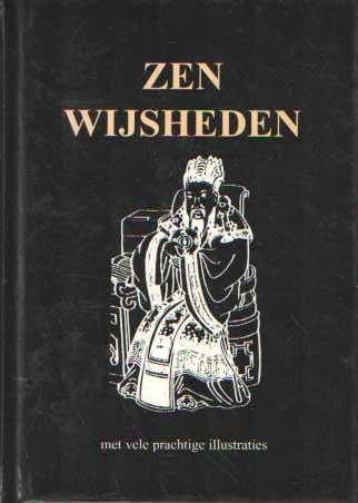 KEIZER, HANS P. (VERZAMELAAR) - Zen wijsheden.