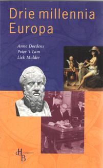DOEDENS, ANNE , PETER 'T LAM & LIEK MULDER - Drie millennia Europa. Europese identiteit in verleden en toekomst.