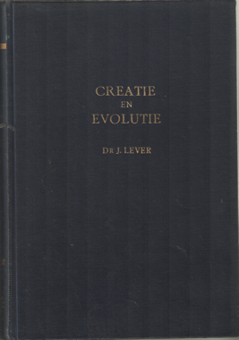 LEVER, J. - Creatie en evolutie.