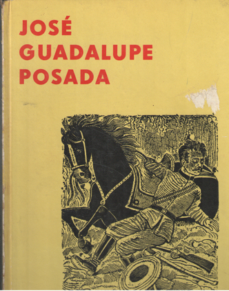 SECKER, HANS F. (EINLEITUNG) - José Guadalupe Posada.