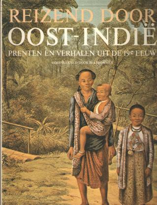 BROMMER, BEA (SAMENSTELLER) - Reizend door Oost-Indië. Prenten en verhalen uit de 19e eeuw.