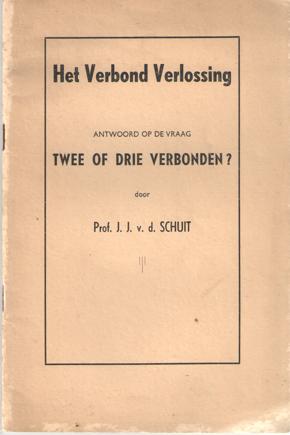 SCHUIT, J.J. V.D. - het verbond verlossing. Antwoord op de vraag Twee of drie verbonden?.