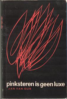 GIJS, JAN VAN - Pinkseteren is geen luxe. Met een introductie van Ds. J.J. Verhoef.