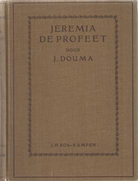 DOUMA, J. - Jeremia de profeet.