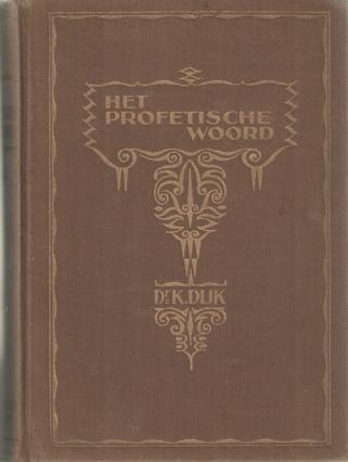 DIJK, K. - Het profetische woord (de leer der inspiratie).