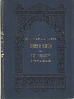 CALCAR, ELISE - Bijbelsche schetsen voor het huisgezin. handleiding tot de zedelijke en godsdienstige opleiding der jeugd. Het nieuwe verbond.