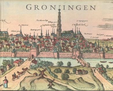 SCHUITEMA MEIJER, A.T. - Groningen. Schets van een eeuwenoude stad.