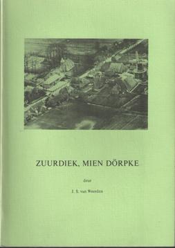 WEERDEN, J.S. VAN - Zuurdiek, mien dörpke. Mit twei schetsen van Geuchien Zielmoa.